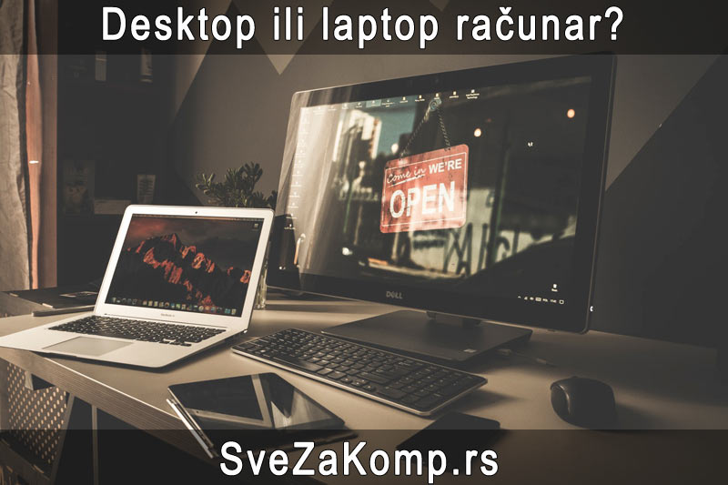 desktop ili laptop računar